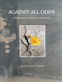 Against All Odds: a Miracle of Holocaust Survival