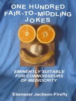 One Hundred Fair-to-Middling Jokes