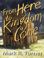 From Here to Kingdom Come