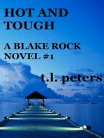 Hot and Tough, A Blake Rock Novel #1