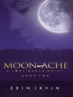 Moon-Ache (Lone March #2)