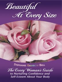 Beautiful At Every Size: The Every Woman's Guide to Nurturing Confidence & Self-Esteem About Your Body