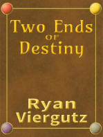 Two Ends of Destiny