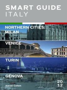 Smart Guide Italy Northern Cities: Milan, Venice, Turin & Genova