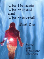 The Nemesis, The Wizard and The Waterfall. Book One.