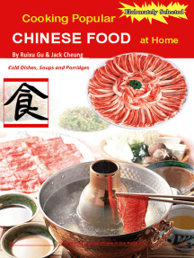 Cooking Popular Chinese Food at Home: Cold Dishes, Soups and Porridges
