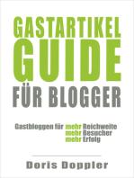 Gastartikel-Guide für Blogger. Gastbloggen für mehr Reichweite, mehr Besucher, mehr Erfolg