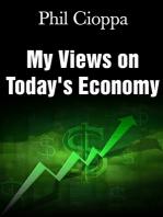 My Views on Today's Economy