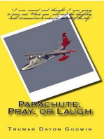 Parachute, Pray, or Laugh