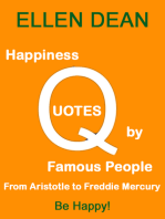 Happiness Quotes by Famous People from Aristotle to Freddie Mercury. Be Happy!