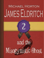 James Eldritch and the Misogynistic Ghost (#2)
