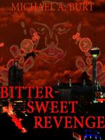 Bitter-Sweet Revenge