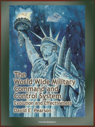 The World Wide Military Command and Control System (WWMCCS)
