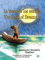La tierra de los sueños * The Land of Dreams