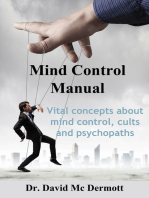 Mind Control Manual: Vital Concepts About Mind Control, Cults and Psychopaths