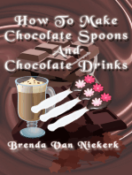 How To Make Chocolate Spoons And Chocolate Drinks