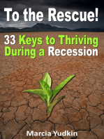 To the Rescue! 33 Keys to Thriving During a Recession