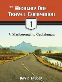 The Highway One Travel Companion: 7: Marlborough to Guthalungra
