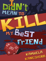 I Didn't Mean to Kill My Best Friend