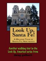 Look Up, Santa Fe! A Walking Tour of Santa Fe, New Mexico