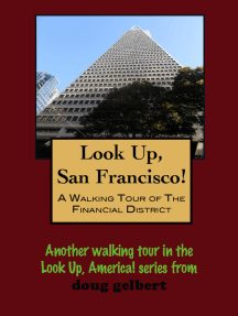 Look Up, San Francisco! A Walking Tour of the Financial District