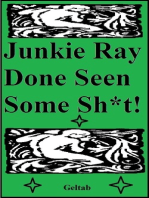 Junkie Ray Done Seen Some Sh*t!