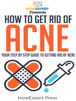 How To Get Rid Of Acne: Your Step-By-Step Guide To Getting Rid Of Acne
