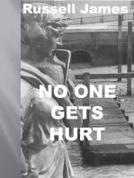 No One Gets Hurt