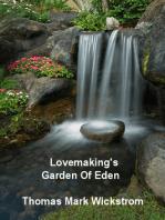 Lovemaking's Garden Of Eden
