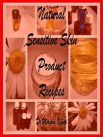 Natural Sensitive Skin Product Recipes