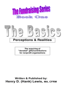 The Fundraising Series, Book One, The Basics: Perceptions & Realities