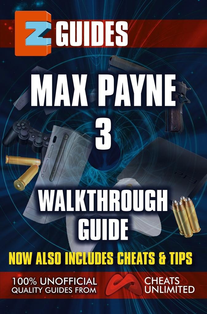 Lea Ez Guides Max Payne 3 Walkthough Guide De Cheatsunlimited