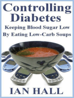 Controlling Diabetes. Keeping Blood Sugar Low, By eating Low-Carb Soups
