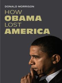 How Obama Lost America