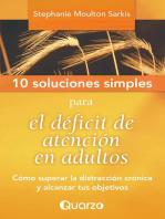 10 Soluciones simples para el deficit de atencion en adultos. Como superar la distraccion cronica y alcanzar tus objetivos