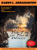 The Lips of the Waves, The Tips of Their Wings