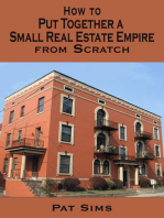 How to Put Together a Small Real Estate Empire from Scratch
