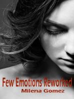Few Emotions Reworked