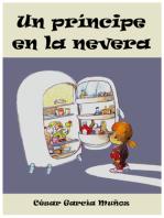 Un príncipe en la nevera. Novela infantil ilustrada (6 - 10 años)