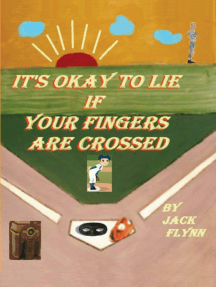 It's Okay to Lie If Your Fingers are Crossed