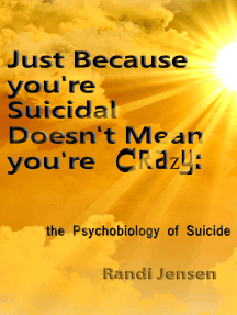 Just Because You're Suicidal Doesn't Mean You're Crazy: The Psychobiology of Suicide