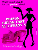 Prison Break-Fast at Tiffany's