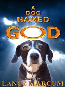 A Dog Named God
