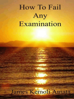 How To Fail Any Examination