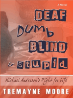 Deaf, Dumb, Blind & Stupid: Michael Anderson's Fight For Life
