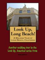 Look Up, Long Beach! A Walking Tour of Long Beach, California