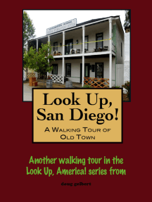 Look Up, San Diego! A Walking Tour of Old Town