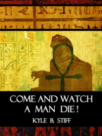 Come and Watch a Man Die!
