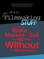 Filmmaking Stuff: How To Make, Market and Sell Your Movie Without The Middleman!