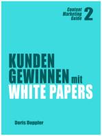 Kunden gewinnen mit White Papers (Content Marketing Guide 2)